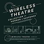 The Wireless Theatre Collection of Horror & Suspense | Brita Bradbury,Terence Newman,Edgar Allan Poe,Marty Ross