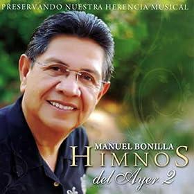 Amazon.com: Himnos Del Ayer 2: Manuel Bonilla: MP3 Downloads