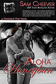 Aloha Honeybun (Honeybun Heat Book 9) by [Cheever, Sam]