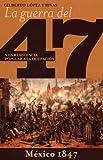 La Guerra del 47, Gilberto López y Rivas, 1921438150
