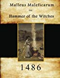 Malleus Maleficarum: Hammer of the Witches (Magic, Sorcery, and Witchcraft)