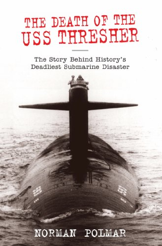 (Death of the USS Thresher: The Story Behind History's Deadliest Submarine Disaster)