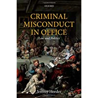 Criminal Misconduct in Office: Law and Politics
