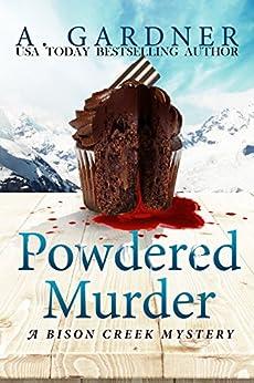 Powdered Murder (Bison Creek Mystery Series Book 1) by [Gardner, A.]