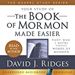 Your Study of the Book of Mormon Made Easier: The Gospel Studies Series, Part 1: 1 Nephi Through Words of Mormon | David J. Ridges