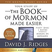 Your Study of the Book of Mormon Made Easier: The Gospel Studies Series, Part 1: 1 Nephi Through Words of Mormon | David J. Ridges