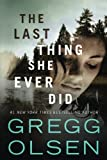 The Last Thing She Ever Did by  Gregg Olsen in stock, buy online here