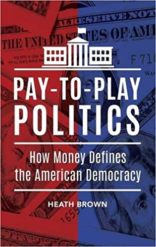 Pay-to-Play Politics: How Money Defines the American Democracy