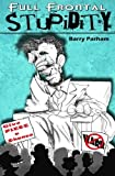 img - for Full Frontal Stupidity by Barry Parham (2012-04-26) book / textbook / text book