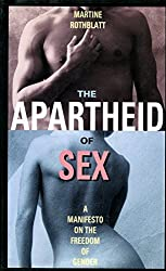 Apartheid of Sex: A Manifesto on the Freedom of Gender