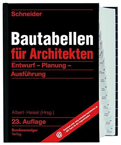 Schneider - Bautabellen für Architekten: Entwurf - Planung - Ausführung Gebundenes Buch – 13. März 2018 Andrej Albert Joachim Heisel Klaus-Jürgen Schneider Kerstin Rjasanowa
