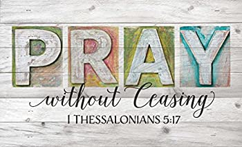 PRAY without Ceasing 1 Thessalonians 5:17 Whitewashed 9 x 15 Wood Lath Wall Art Sign Plaque