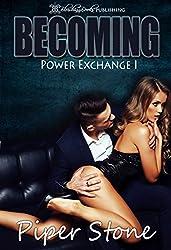 Becoming (Power Exchange Book 1)