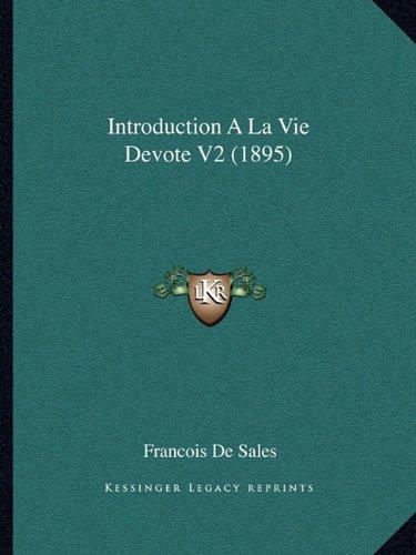 Read Online Introduction A La Vie Devote V2 (1895) (French Edition) pdf