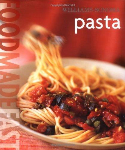 Read Online Food Made Fast: Pasta (Williams-Sonoma) pdf