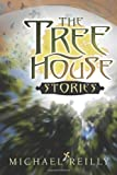 The Tree House Stories, Michael Reilly, 1463575750