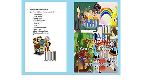 Amazon.com: Los MIL y un DIAS: Cuentos Juveniles Cortos: Origen: Origen: Libro 1 (Spanish Edition) eBook: Ms. Ann A. Guerra, Daniel Guerra: Kindle Store