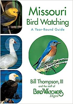 Missouri Bird Watching by Bill Thompson III (2005-04-01)