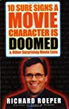 10 Sure Signs a Movie Character Is Doomed, Richard Roeper, 078688830X