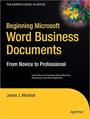 Book Beginning Microsoft Word Business Documents: From Novice to Professional (Beginning: from Novice to Professional)