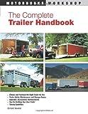 The Complete Trailer Handbook, Richard Newton, 0760333718