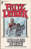 Swords and Ice Magic (The Sixth Book of Fafhrd and the Gray Mouser)