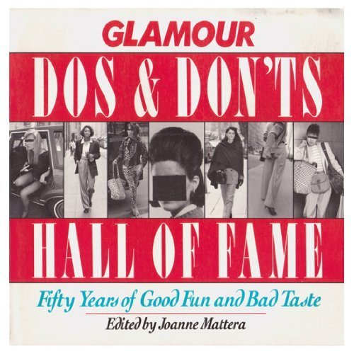 Glamour Do's and Don'ts Hall of Fame: Fifty Years of Good Fun and Bad ()