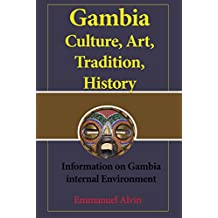 Gambia Culture, Art, Tradition, History: Information on Gambia internal Environment