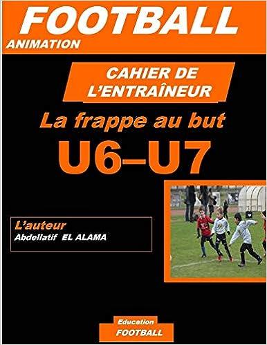 Cahier De L Entraineur De Football La Frappe Au But