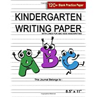 """Kindergarten Writing Paper with Lines For ABC Kids Handwriting   120+ Blank Practice Paper 8.5"""" x 11""""  """