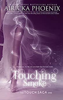 Touching Smoke (Touch Saga Book 1) by [Phoenix, Airicka]