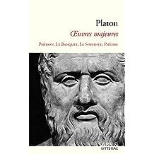 Platon : Œuvres majeures: Phédon, le Banquet, le Sophiste, Phèdre (French Edition)