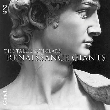 The Tallis Scholars - Renaissance Giants