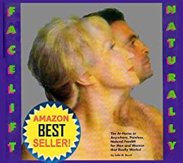 Facelift Naturally The At-Home or Anywhere, Painless, Natural Anti-Aging Acupressure Facelift for Men and Women That Really Works! by [Busch, Julia M.]