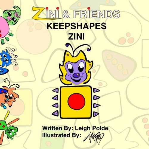 Zini And Friends: Keepshapes Zini (Volume 1)