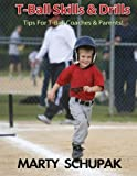 T Ball Skills & Drills: (Premium Color Edition)