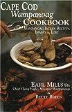 Cape Cod Wampanoag Cookbook: Wampanoag Indian Recipes, Images & Lore