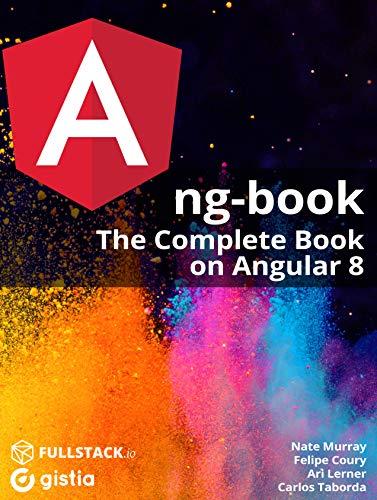 ng-book: The Complete Guide to Angular Kindle Editon