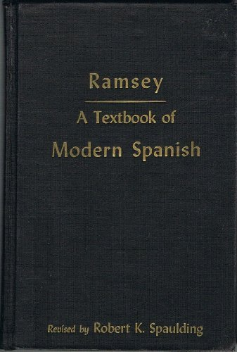 A Textbook of Modern Spanish, As Now Written and Spoken in Castile and the Spanish American Republics by Marathon Montrose Ramsey (1956-06-01)