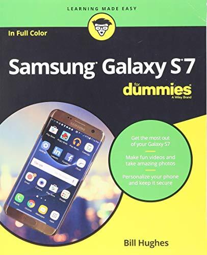 (Samsung Galaxy S7 For Dummies (For Dummies (Computer/tech)))