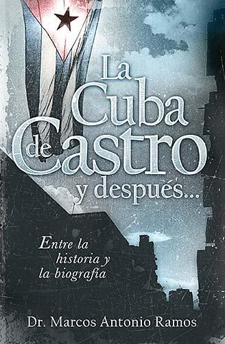 Download La Cuba de Castro y después...: Entre la historia y la biografía (Spanish Edition) PDF