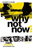 Why Not Now?, Mark Matlock, 0310892635