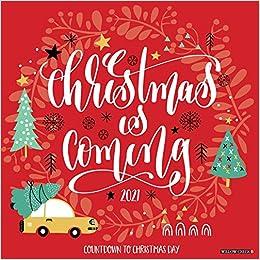 Willow Creek Christmas Concert 2020 Christmas is Coming 2021 Wall Calendar: Willow Creek Press