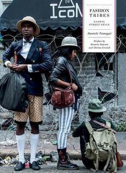 Daniele Tamagni: Fashion Tribes : Global Street Style (Hardcover); 2015 Edition