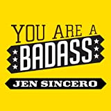 You are a Badass: How to Stop Doubting Your Greatness and Start Living an Awesome Life (audio edition)
