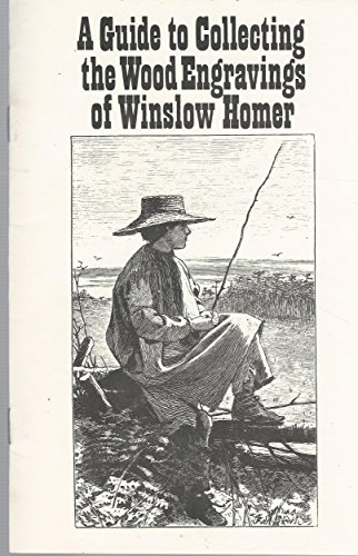 A Guide to Collecting the Wood Engravings of Winslow - Winslow Engravings Homer