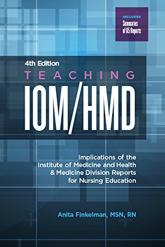 Read Online Teaching IOM/HMD: Implications of the Institute of Medicine and Health & Medicine Division Reports for Nursing Education, 4th Edition PDF