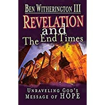 Revelation And The End Times: Unraveling God'S Message Of Hope