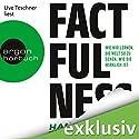 Factfulness: Wie wir lernen, die Welt so zu sehen, wie sie wirklich ist Hörbuch von Hans Rosling, Anna Rosling Rönnlund, Ola Rosling Gesprochen von: Uve Teschner