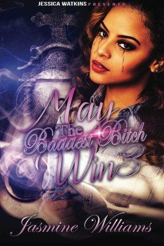 Read Online May The Baddest Bitch Win 3 PDF